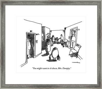 You Might Want To Sit Framed Print