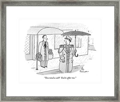 You Need A Cab?  You're After Me Framed Print