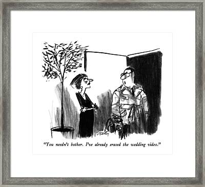 You Needn't Bother.  I've Already Erased Framed Print
