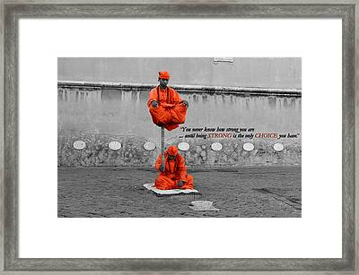 You Never Know How Strong You Are... Framed Print by Julia Fine Art And Photography