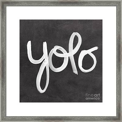 You Only Live Once Framed Print