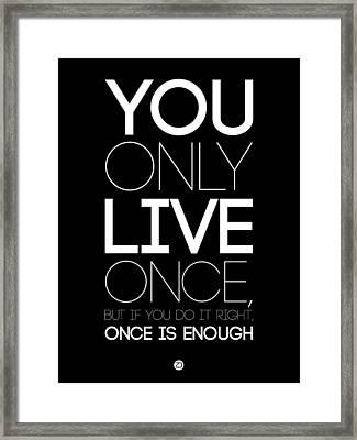 You Only Live Once Poster Black Framed Print