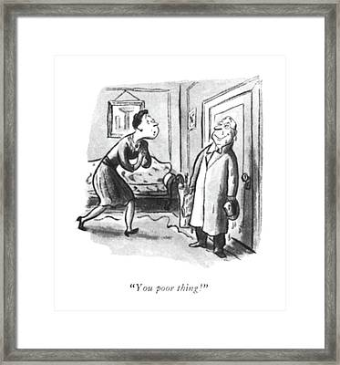 You Poor Thing! Framed Print