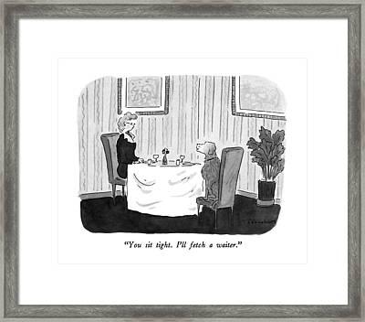 You Sit Tight.  I'll Fetch A Waiter Framed Print by Danny Shanahan