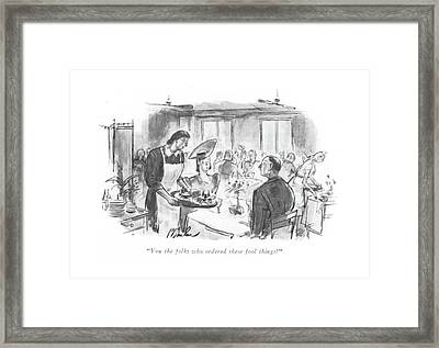 You The Folks Who Ordered These Fool Things? Framed Print