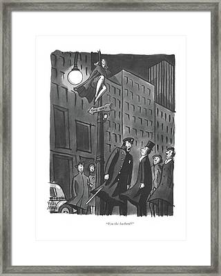 You The Husband? Framed Print