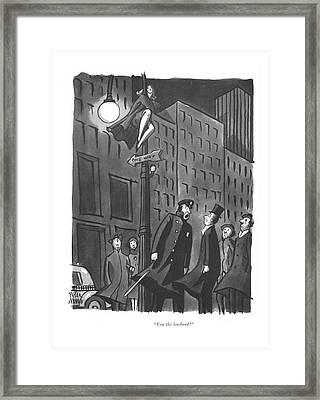 You The Husband? Framed Print
