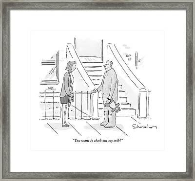 You Want To Check Out My Crib? Framed Print by Danny Shanahan