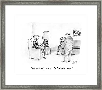 You Wanted To Miss The Matisse Show Framed Print by Victoria Roberts