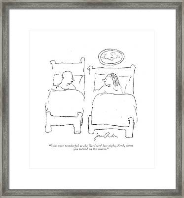 You Were Wonderful At The Gardners' Last Night Framed Print