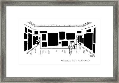 You Will ?nd More On The ?oor Above Framed Print