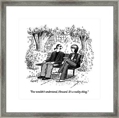 You Wouldn't Understand Framed Print by Tom Cheney