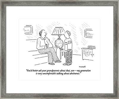 You'd Better Ask Your Grandparents About That Framed Print by Robert Mankoff