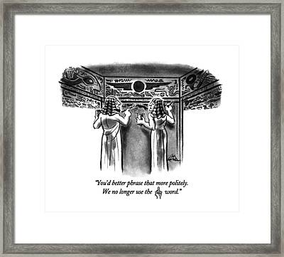 You'd Better Phrase That More Politely.  We No Framed Print by Ed Fisher