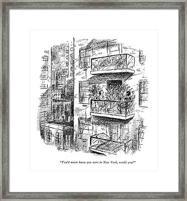 You'd Never Know You Were In New York Framed Print