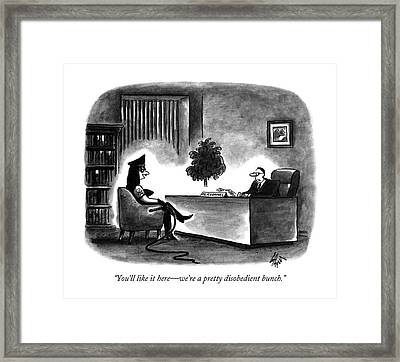 You'll Like It Here - We're A Pretty Disobedient Framed Print by Frank Cotham