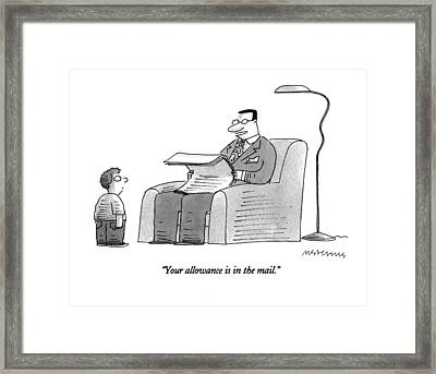 Your Allowance Is In The Mail Framed Print