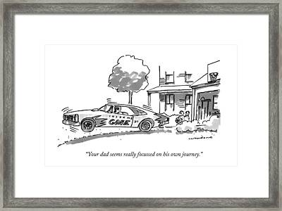 Your Dad Seems Really Focussed On His Own Journey Framed Print by Michael Crawford