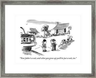 Your Father's A Suit Framed Print
