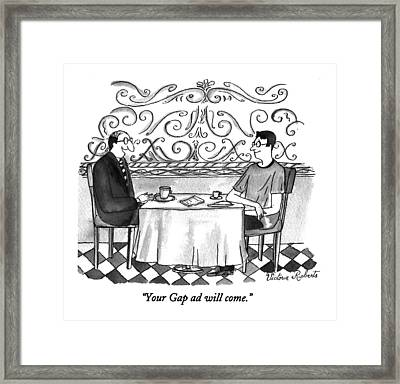 Your Gap Ad Will Come Framed Print by Victoria Roberts