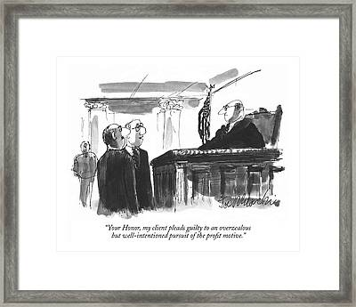 Your Honor, My Client Pleads Guilty To An Framed Print by Joseph Mirachi