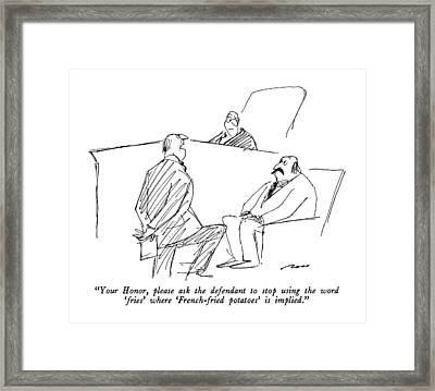 Your Honor, Please Ask The Defendant To Stop Framed Print by Al Ross
