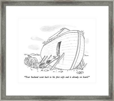 Your Husband Went Back To His First Wife Framed Print by Sam Gross