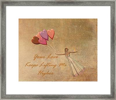 Your Love Keeps Lifting Me Higher Framed Print by David Dehner
