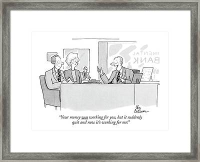 Your Money Was Working Framed Print by Leo Cullum