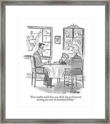 Your Mother And I Love Framed Print