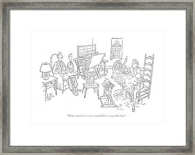 Your Mother Is A Very Remarkable Woman Framed Print