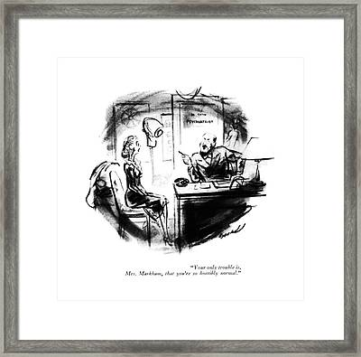 Your Only Trouble Framed Print