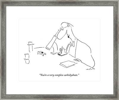 You're A Very Complex Carbohydrate Framed Print by Arnie Levin