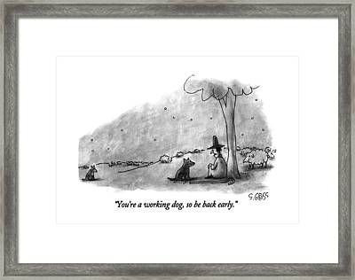 You're A Working Dog Framed Print
