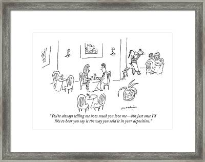 You're Always Telling Me How Much You Love Me - Framed Print