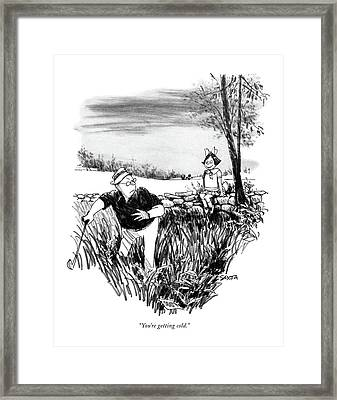 You're Getting Cold Framed Print by Charles Saxon