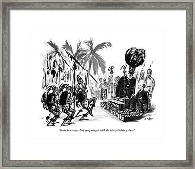 You're Home Now. Stop Comparing It With The Hasty Framed Print by Warren Miller