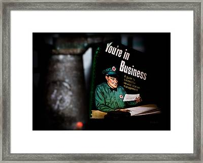 Youre In Business Framed Print by Bob Orsillo