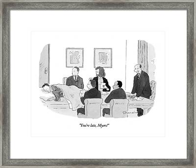 You're Late Framed Print