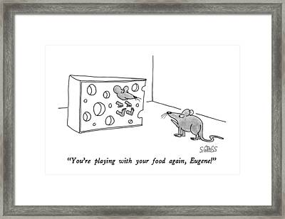 You're Playing With Your Food Framed Print