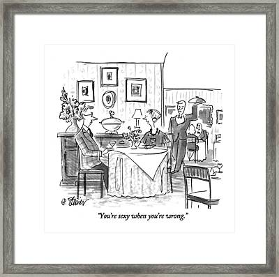 You're Sexy When You're Wrong Framed Print by Peter Steiner