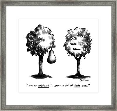 You're Supposed To Grow A Lot Of Little Ones Framed Print by Eldon Dedini
