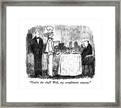 You're The Chef?  Well Framed Print