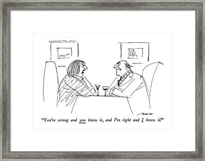 You're Wrong And You Know Framed Print by Al Ross