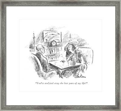 You've Analyzed Away The Best Years Of My Life! Framed Print
