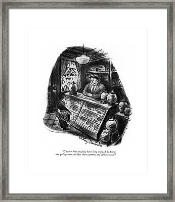 You've Been Trading Here Long Enough To Know Framed Print