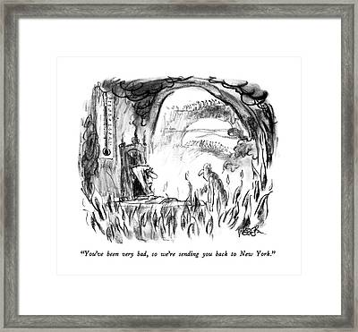 You've Been Very Bad Framed Print
