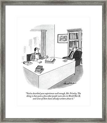 You've Described Your Experiences Well Enough Framed Print by J.B. Handelsman