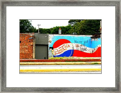 You've Got A Life To Live Pepsi Cola Wall Mural Framed Print by Kathy Barney