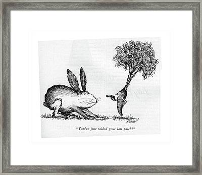 You've Just Raided Your Last Patch! Framed Print